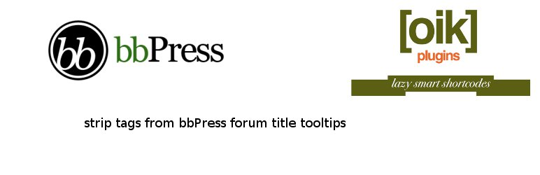 oik-bbpress – strip tags from forum title tooltips